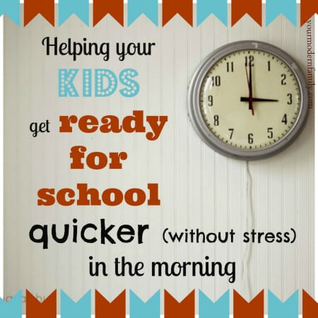 Helping kids get ready for school quicker in the morning (stress free)