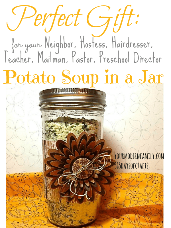 Potato Soup in a Jar & how to make the decorative jar. Great gift for neighbors, teachers, pastor, co-worker, hairdresser, friend, etc...