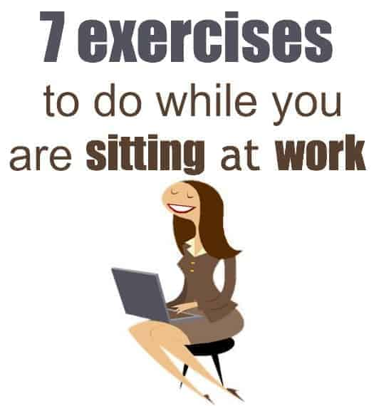 7 Exercises While Sitting Down At Work Or At Home