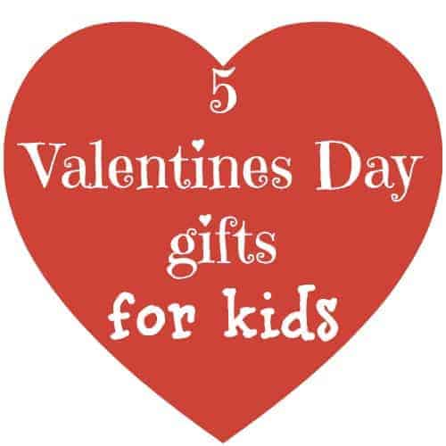 Valentine day gift ideas for your kids for Gifts for your valentine