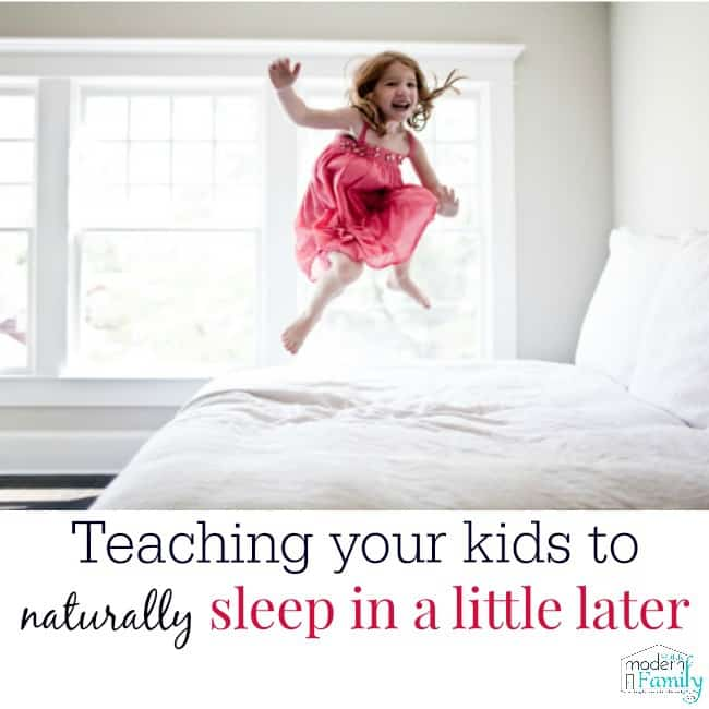 how to teach kids to sleep later (naturally)