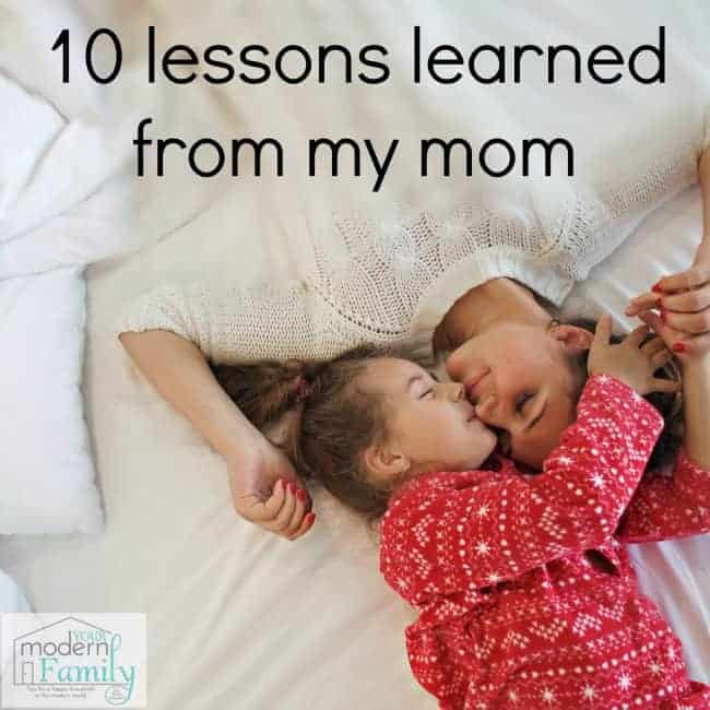The most valuable lessons are from my Mom