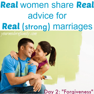 Real women share real advice for real (strong) marriages : Day 2- Forgiveness in a marriage