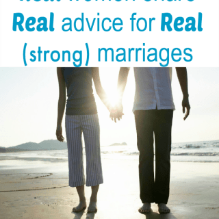 Real women share real advice for real (strong) marriages …  Day 1- Giving