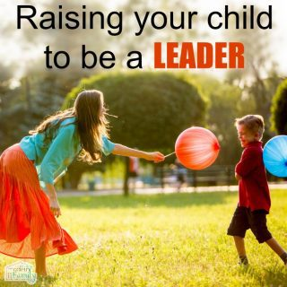 11 tips to raise your child to be a leader  (part 1)