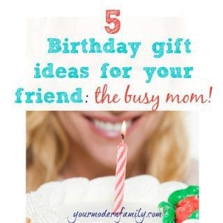 5 gift ideas for your friend… the busy mom!