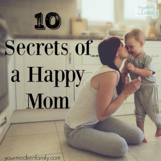 10 secrets of a HAPPY mom – be stress free & enjoy your time as a mother!