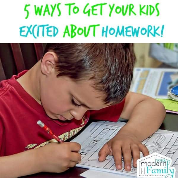 5 ways to get your kids excited about homework - Your Modern Family