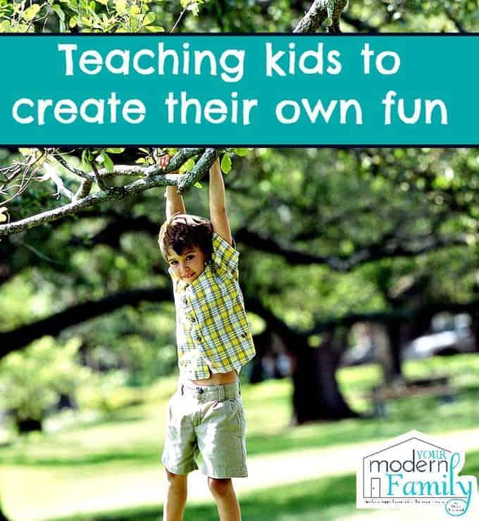 teaching kids to create their own fun