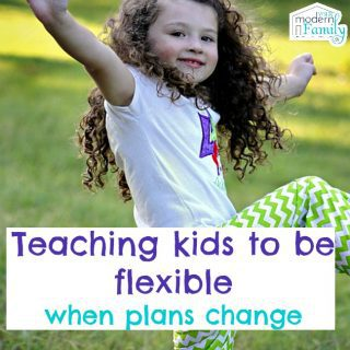 Teach kids to be flexible when plans change