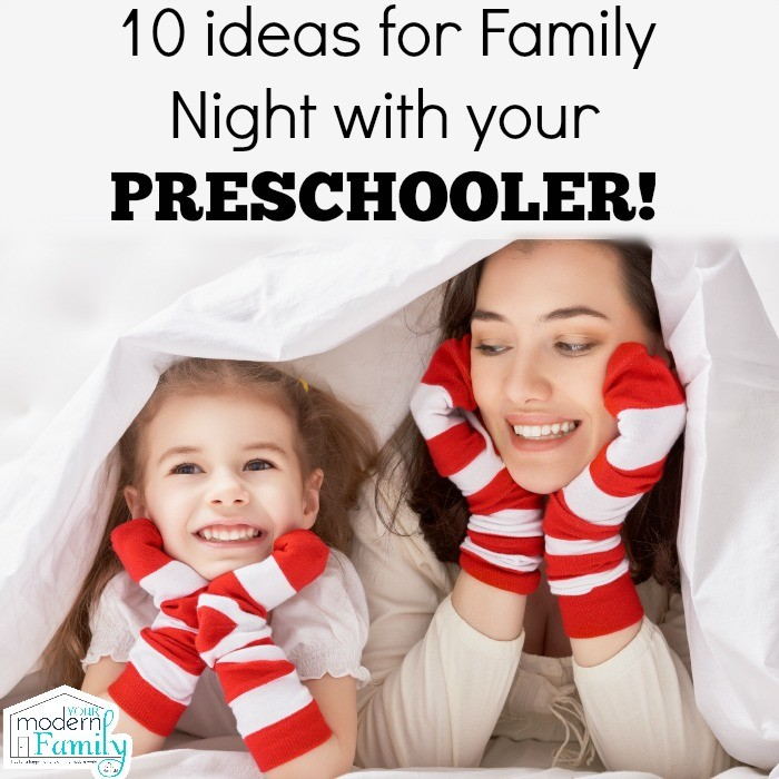 10 ideas for family night with your preschooler