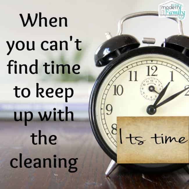 can't find time to keep up with cleaning