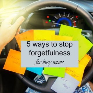 5 ways to stop forgetfulness for busy moms
