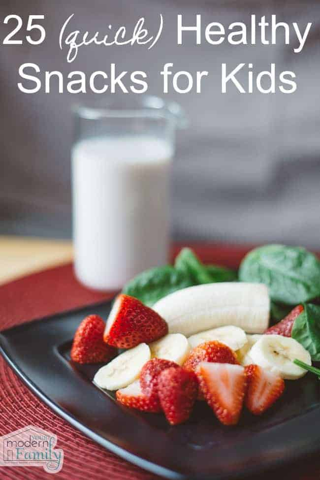 25 quick healthy snacks for kids your modern family for Quick healthy snacks to make at home