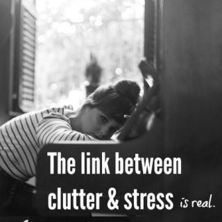 The link between clutter & stress (How to declutter)
